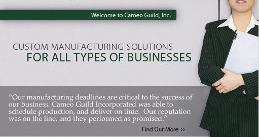 Custom Manufacturing Solutions FOR OUR CLIENTS